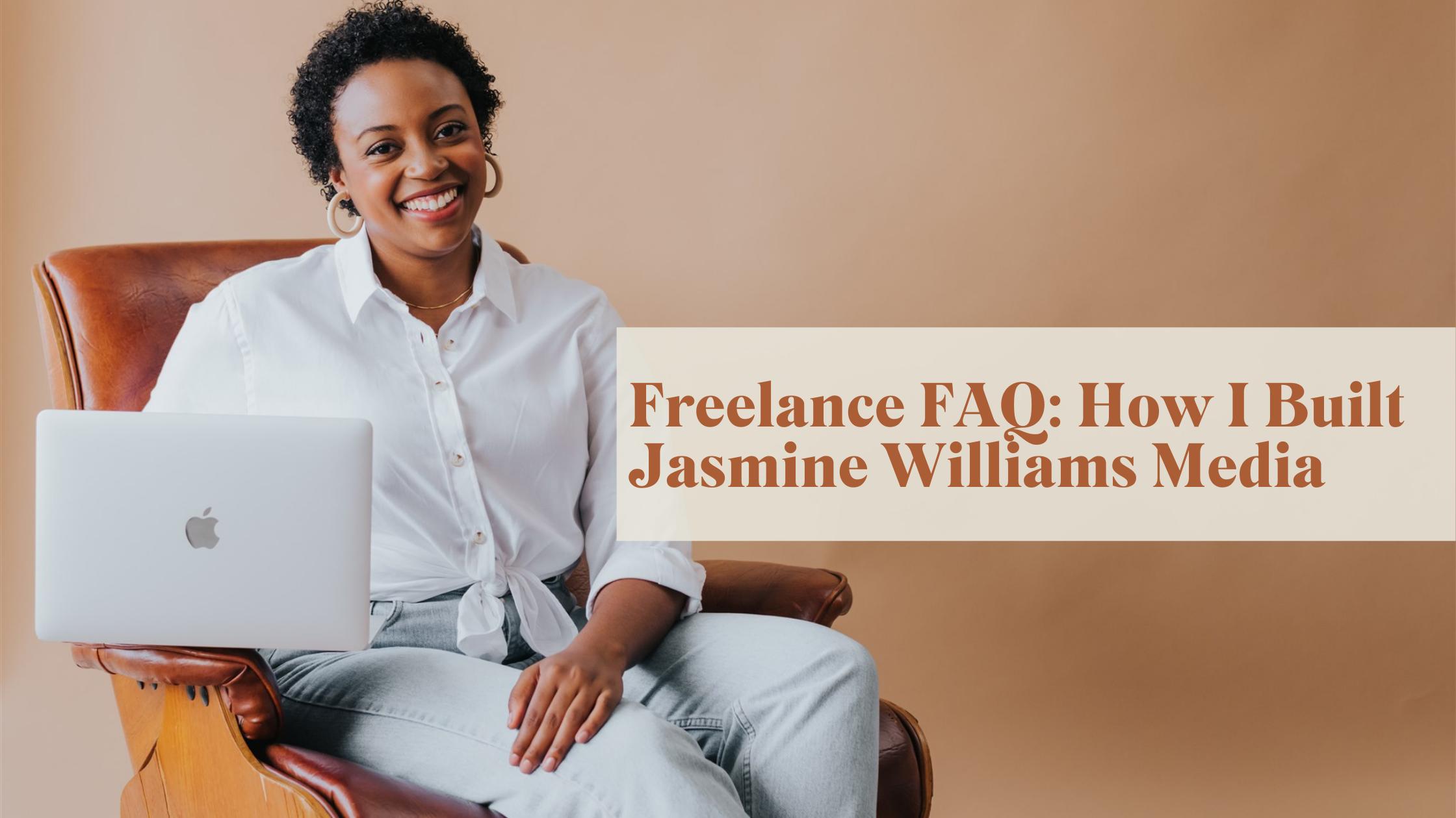 Freelance FAQ: How I Built Jasmine Williams Media