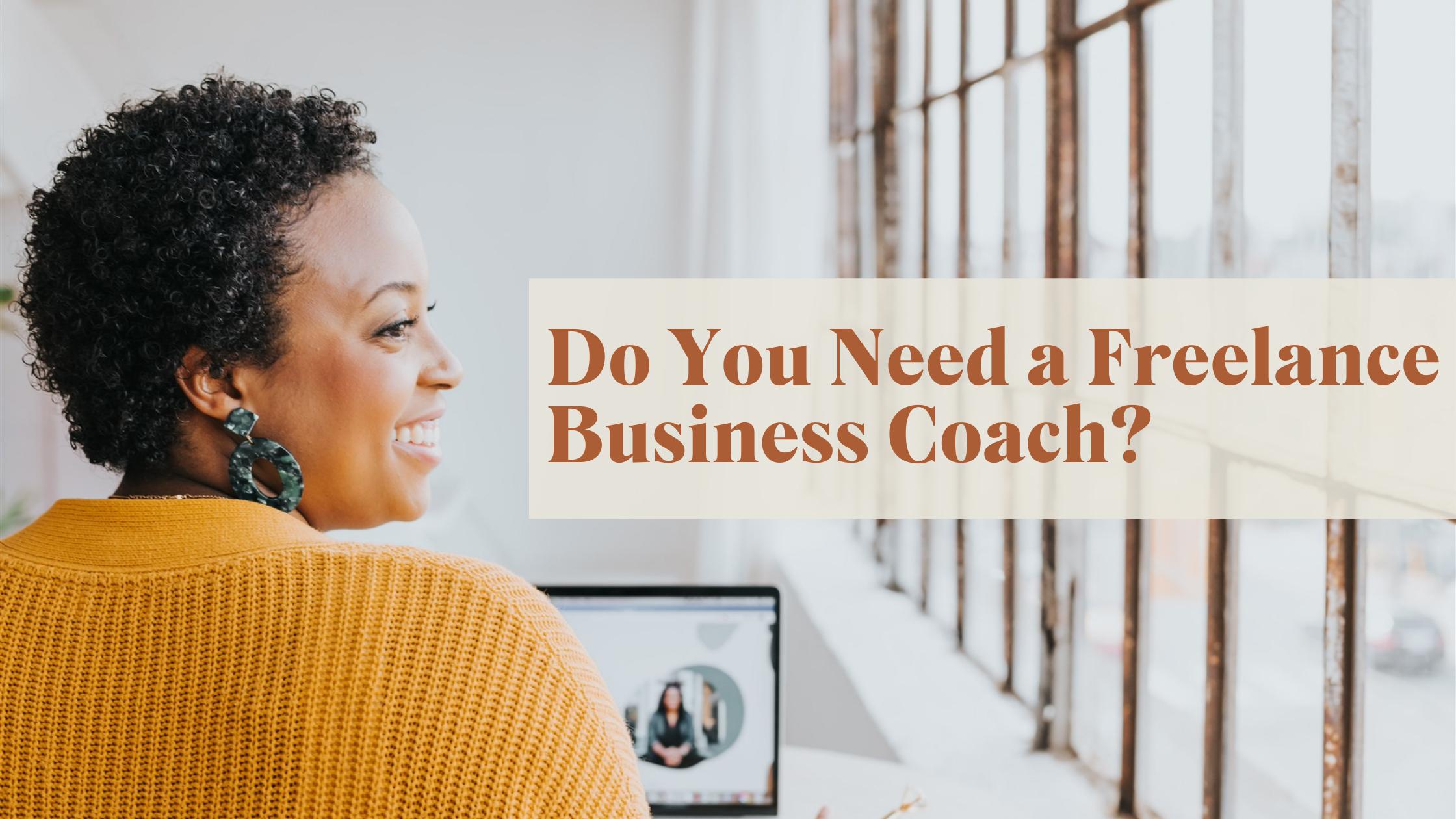 Do You Need a Freelance Business Coach?