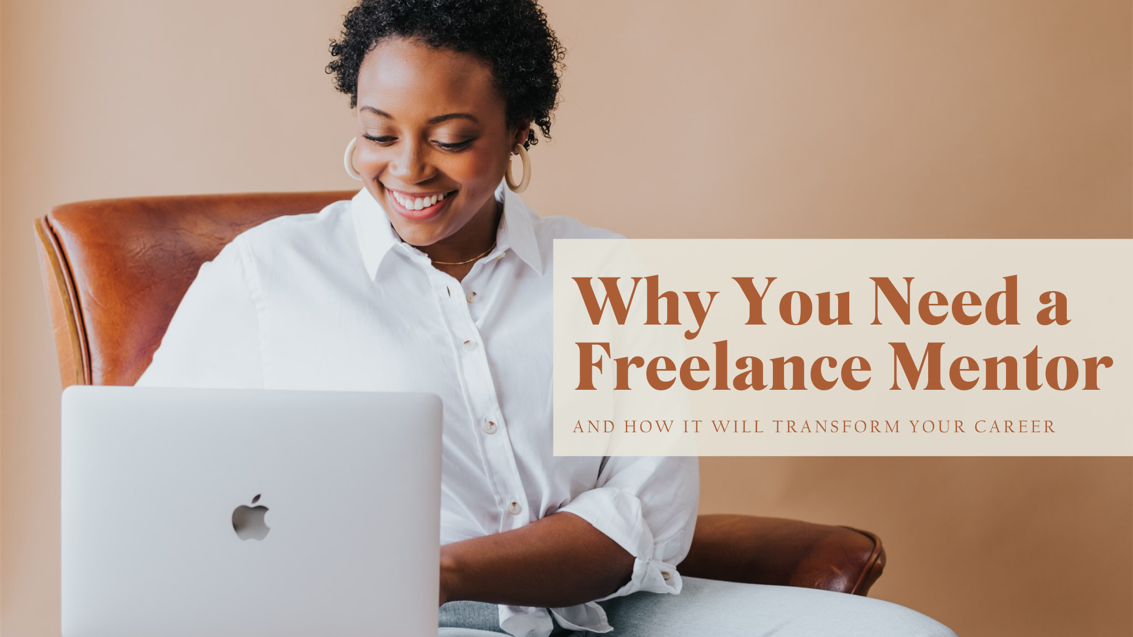 Why you need a freelance mentor and how it will transform your career