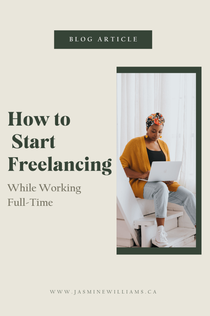 How to Start Freelancing While Working Full-Time - Pinterest Graphic