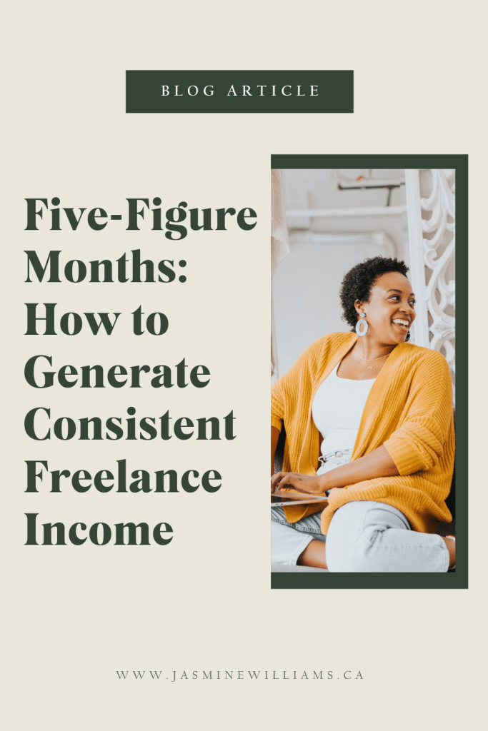 Five Figure Months: How To Generate Consistent Freelance Income